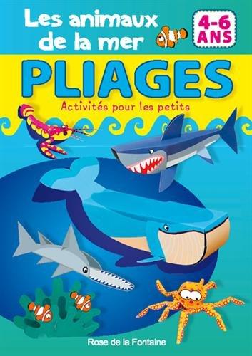 Les animaux de la mer : Pliages 4-6 ans