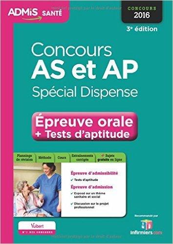 Concours AS et AP - Spécial dispense - Épreuve orale et tests d'aptitude - Tout-en-un - Aide-soignant et Auxiliaire de puériculture - Concours 2016 de Collectif ( 7 septembre 2015 )