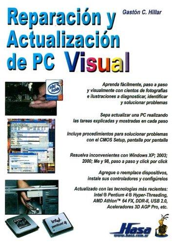 Reparacion y actualizacion de PC Visual/PC Visual Repairing and Updating por Gaston Carlos Hillar