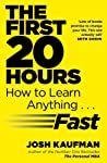 Josh Kaufman, bestselling author of The Personal MBA, is back with his new book, The First Twenty Hours, to teach readers how to learn anything... fast!'Lots of books promise to change your life. This one actually will' -Seth Godin   Pick up any n...