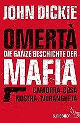 Omertà - Die ganze Geschichte der Mafia: Camorra, Cosa Nostra und 'Ndrangheta