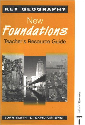 Key Geography: Teacher Resource Guide and CD-ROM: New Foundations (Key Geography for Key Stage 3)
