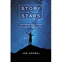 Story in the Stars: Discovering God's Design and Plan for Our Universe (English Edition)