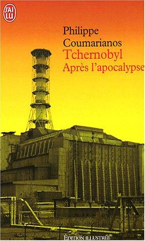 Tchernobyl : Après l'apocalypse par Philippe Coumarianos