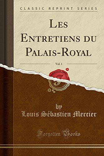 Les Entretiens Du Palais-Royal, Vol. 1 (Classic Reprint)