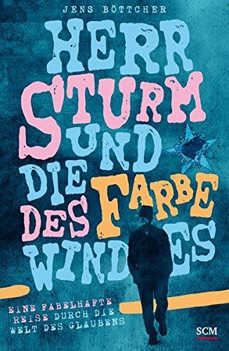 Herr Sturm und die Farbe des Windes: Eine fabelhafte Reise durch die Welt des Glaubens