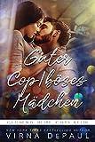 Guter Cop/böses Mädchen (Glühend heiße Cops 1)
