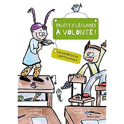Les saynètes de Lisette et Paulo : fruits et légumes à volonté !