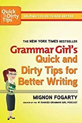 Grammar Girl's Quick and Dirty Tips for Better Writing (Quick & Dirty Tips) by Mignon Fogarty (2008-07-08)
