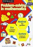 Primary Problem-Solving in Mathematics: Bk.C: Analyse, Try, Explore