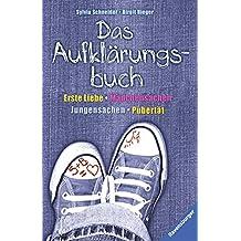 Das Aufklärungsbuch: Erste Liebe, Mädchensachen, Jungensachen, Pubertät