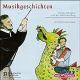 Musikgeschichten - Richard Wagner und der Märchenkönig