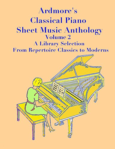 Ardmore's Classical Piano Sheet Music Anthology Volume 2: A Library Selection From Repertoire Classics to Moderns (Ardmore Classical Piano Sheet Music Anthology) por J. Sam Mamoun