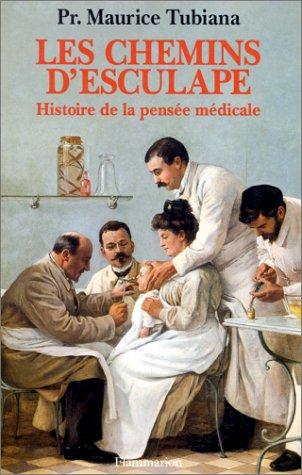Les Chemins d'Esculape : histoire de la pensée médicale
