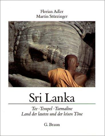 Sri Lanka: Tee - Tempel - Turmaline. Land der lauten und der leisen Töne