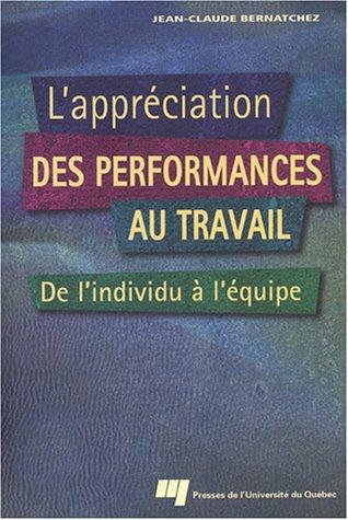 L'appréciation des performances au travail : De l'individu à l'équipe par Jean-Claude Bernatchez