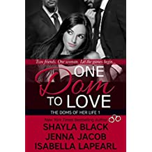 One Dom To Love (Doms of Her Life Book 1)
