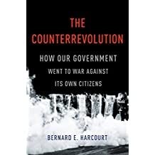 The Counterrevolution: How Our Government Went to War Against Its Own Citizens (English Edition)