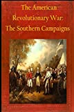 The American Revolutionary War: The Southern Campaigns
