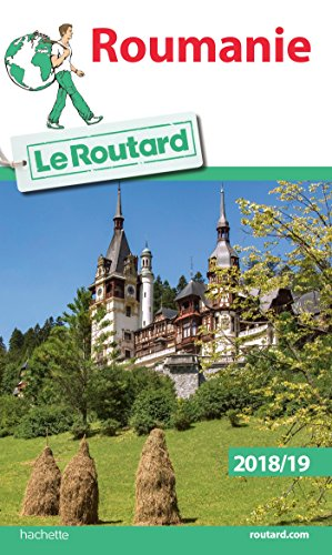 Guide du Routard Roumanie 2018/19 (French Edition)