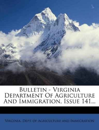 Bulletin - Virginia Department Of Agriculture And Immigration, Issue 141...