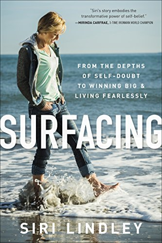 Surfacing: From the Depths of Self-Doubt to Winning Big and Living Fearlessly (English Edition)