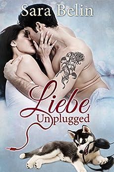 Liebe unplugged von [Belin, Sara]