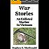 War Stories: An Enlisted Marine In Vietnam