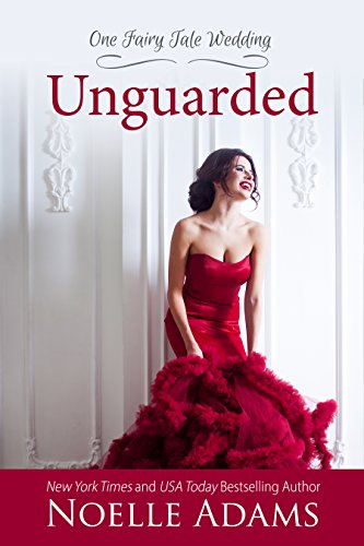 Unguarded (One Fairy Tale Wedding Book 1) (English Edition)