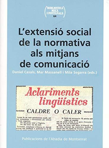 L'Extensió Social De La Normativa Als Mitjans De Comunicació (Biblioteca Milà i Fontanals)