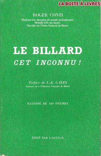 Roger Conti,... Le Billard, cet inconnu : . Prface de L.-. Louis-mile Galey,... Figures de Maurice Borot