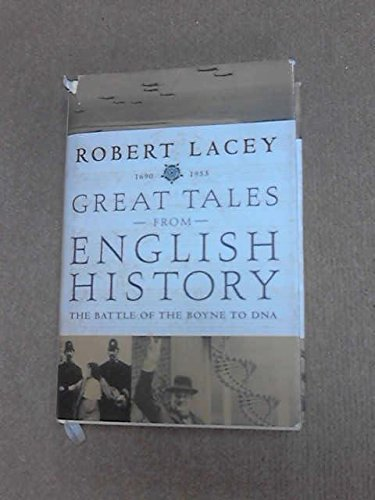 [( Great Tales from English History: Captain Cook, Samuel Johnson, Queen Victoria, Charles Darwin, Edward the Abdicator, and More )] [by: Robert Lacey] [Dec-2006]