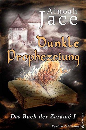 Dunkle Prophezeiung: Das Buch der Zaramé I (Krone & Feuer Fantasy-Trilogie 1)