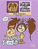 """Afficher """"Ma petite soeur a des super-pouvoirs n° 2 Dodo, maman do ! : vol.2"""""""