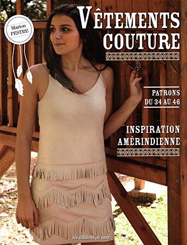 Vêtements couture : Inspiration amérindienne. Avec patrons du 34 au 36