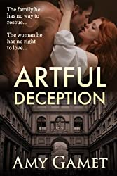 Artful Deception (Love and Danger) (Volume 3) by Amy Gamet (2013-12-17)
