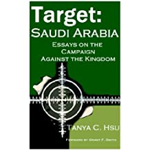 Target Saudi Arabia: Essays on the Campaign Against the Kingdom
