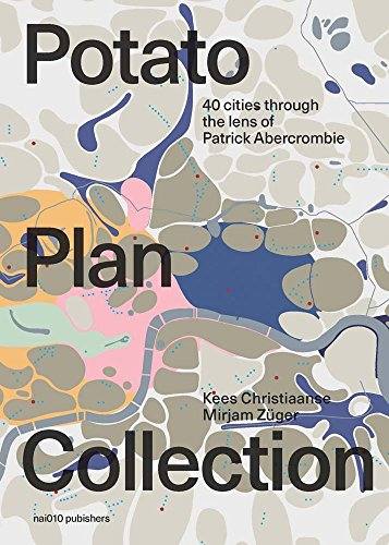 The Potato Plan Collection: 40 Cities Through the Lens of Patrick Abercrombie por Mirjam Zuger