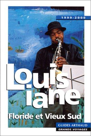 Louisiane - Floride et Vieux Sud par Guides Arthaud