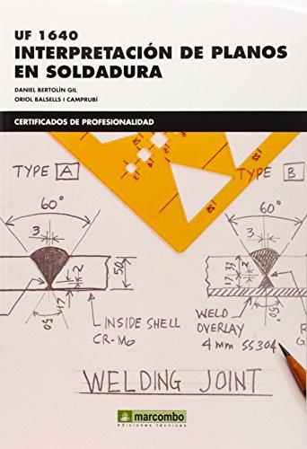*Interpretación de planos en soldadura (UF1640) (CERTIFICADOS DE PROFESIONALIDAD) por DANIEL BERTOLIN GIL
