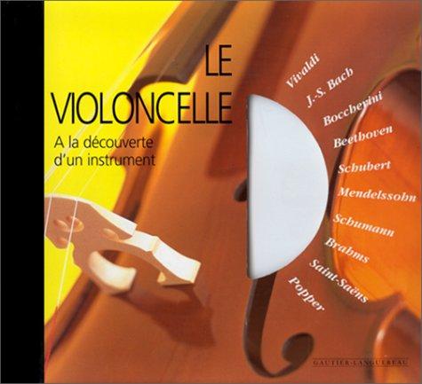 LE VIOLONCELLE. Avec CD