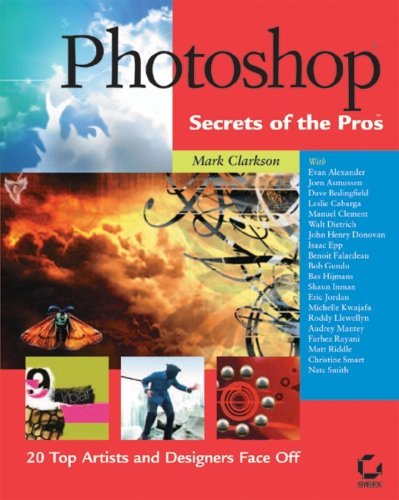 Photoshop Secrets of the Pros: 20 Top Artists and Designers Face Off por Mark Clarkson