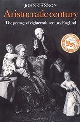 Aristocratic Century: The Peerage of Eighteenth-century England (Cambridge Paperback Library)