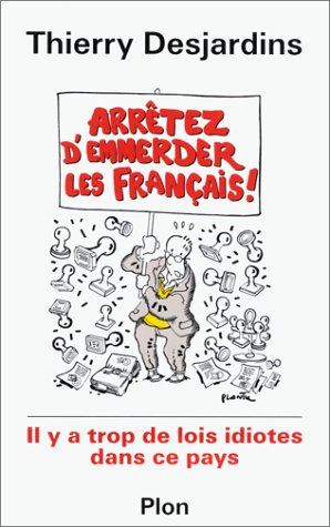 Arrêtez d'emmerder les Français