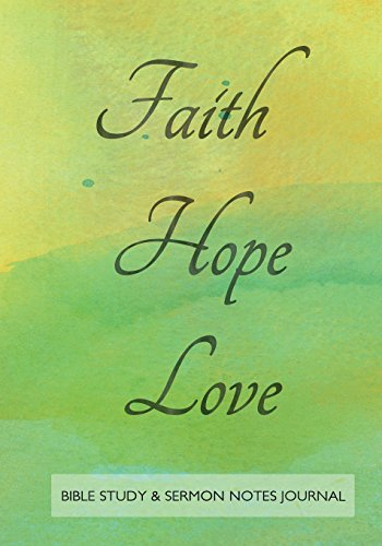 bible-study-and-sermon-notes-journal-7x10-notebook-faith-hope-love-on-green-yellow-watercolor-cover-