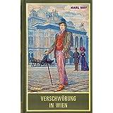 Verschwörung in Wien: Band 90 der Gesammelten Werke (Karl Mays Gesammelte Werke)