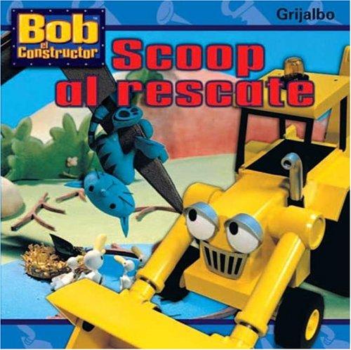 Scoop Al Rescate (Bob El Constructor) por Diane Redmond
