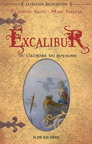 Excalibur ou l'aurore du royaume (3)