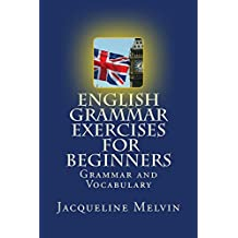 English Grammar Exercises For Beginners: Grammar and Vocabulary (English Edition)