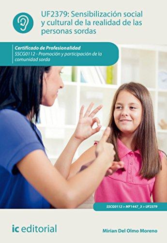 Descargar Libro Sensibilización social y cultural de la realidad de las personas sordas. SSCG0112 - Promoción y participación de la comunidad sorda de Mirian Del Olmo Moreno
